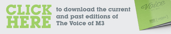 Click here to download the current and past editions of the Voice of M3